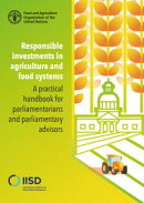 Responsible Investments in Agriculture and Food Systems: a Practical Handbook for Parliamentarians and Parli…