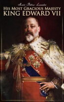 His Most Gracious Majesty King Edward VII