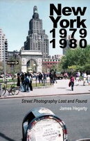New York 1979 1980: Street Photography Lost and Found