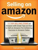 Selling on Amazon: 11 Top Selling Items on Amazon with Great Tips on How to Sell on Amazon For Achieving Suc…