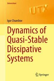 Dynamics of Quasi-Stable Dissipative Systems【電子書籍】[ Igor Chueshov ]
