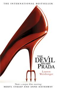 The Devil Wears Prada: Loved the movie? Read the book!【電子書籍】[ Lauren Weisberger ]