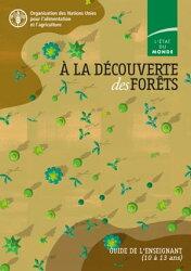 À la découverte des forêts: Guide de l'enseignant (10 à 13 ans). L'état du monde