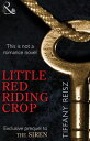 Little Red Riding Crop【電子書籍】[ Tiffany Reisz ]