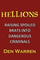 Hellions: Raising Spoiled Brats Into Dangerous Criminals