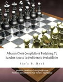 Advance Chess Compilations Pertaining To Random Access To Problematic Probabilities