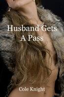 Husband Gets A Pass