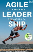 Agile Leadership with Brain and New Authority