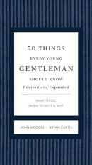 50 Things Every Young Gentleman Should Know Revised & Upated
