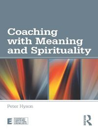Coaching with Meaning and Spirituality【電子書籍】[ Peter Hyson ]