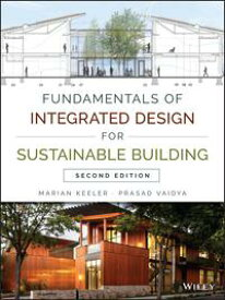 Fundamentals of Integrated Design for Sustainable Building【電子書籍】[ Marian Keeler ]