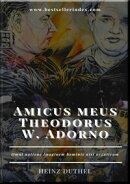 Amicus meus Theodorus W. Adorno