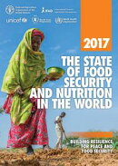The State of Food Security and Nutrition in the World 2017. Building resilience for peace and food security