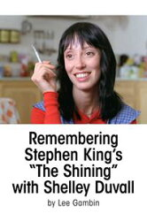 "Remembering Stephen King's ""The Shining"" with Shelley Duvall"