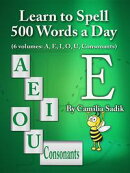 Learn to Spell 500 Words a Day: The Vowel E