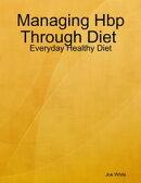 Managing Hbp Through Diet : Everyday Healthy Diet