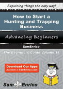 How to Start a Hunting and Trapping Business