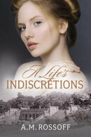 A Life's Indiscretions