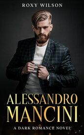 Alessandro Mancini【電子書籍】[ Roxy Wilson ]