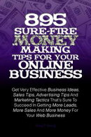 895 Sure-Fire Money Making Tips For Your Online Business
