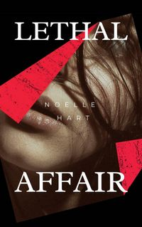 LethalAffair:BookoneintheLethalSeriesofRomanticSuspense