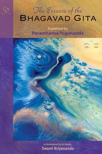 The Essence of the Bhagavad GitaExplained by Paramhansa Yogananda as remembered by his disciple, Swami Kriyananda【電子書籍】[ Paramhansa Yogananda ]