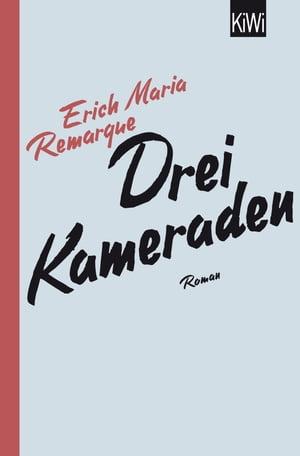 Drei KameradenRoman【電子書籍】[ E.M. Remarque ]