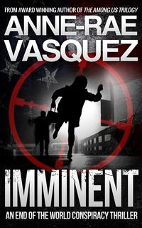 Imminent: a Truth Seekers conspiracy thriller【電子書籍】[ Anne-Rae Vasquez ]