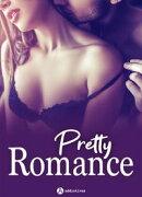Pretty Romance 3 histoires sexy