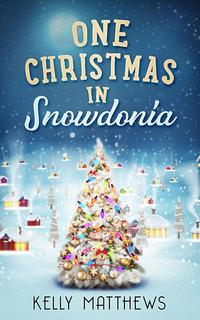 One Christmas in Snowdonia【電子書籍】[ kelly matthews ]