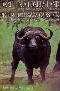 Death in a Lonely LandMore Hunting, Fishing, and Shooting on Five Continents【電子書籍】[ Peter Hathaway Capstick ]
