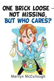One Brick LooseーNot Missing, but Who Cares?【電子書籍】[ Marilyn McCullough ]