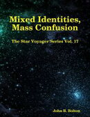 Mixed Identities, Mass Confusion - The Star Voyager Series Vol. 17