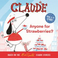Anyone For Strawberries?Claude TV storybook 2【電子書籍】[ Alex T. Smith ]
