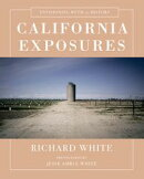 California Exposures: Envisioning Myth and History