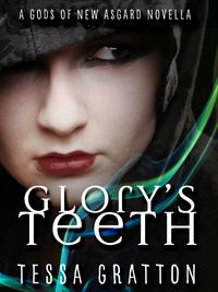 Glory's TeethA Novella of Hungry Girls and the End of the World【電子書籍】[ Tessa Gratton ]