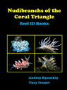 Nudibranchs of the Coral TriangleReefID Books【電子書籍】[ Andrey Ryanskiy ]