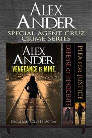 Special Agent Cruz Crime Series【電子書籍】[ Alex Ander ]