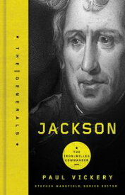 Jackson The Iron-Willed Commander【電子書籍】[ Dr. Paul Vickery ]