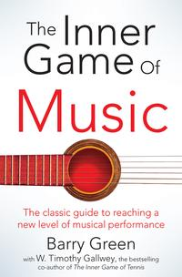 The Inner Game of Music【電子書籍】[ W Timothy Gallwey ]
