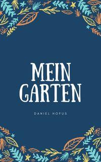 Mein Garten【電子書籍】[ Daniel Hofus ]