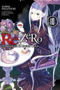 Re:ZERO -Starting Life in Another World-, Vol. 10 (light novel)【電子書籍】[ Tappei Nagatsuki ]