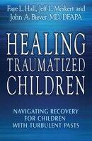 Healing Traumatized Children