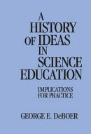 A History of Ideas in Science Education