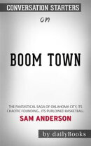Boom Town: The Fantastical Saga of Oklahoma City, its Chaotic Founding... its Purloined Basketball by Sam Anderson | Conversation Starters