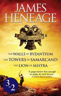 Rise of Empires OmnibusThe Walls of Byzantium, The Towers of Samarcand and The Lion of Mistra【電子書籍】[ James Heneage ]