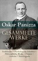 Sämtliche Werke: Erzählungen + Psychologische Schriften + Philosophische Werke + Dramen + Gedichte + Autob…