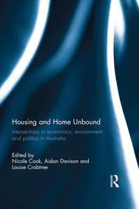 Housing and Home UnboundIntersections in economics, environment and politics in Australia【電子書籍】