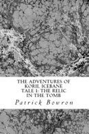 The Adventures of Koril Icebane Tale 1: the Relic in the Tomb