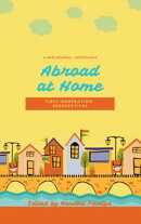 Abroad at Home: First Generation Perspectives
